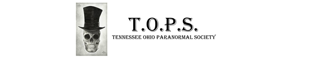 Tennessee Ohio Paranormal Society